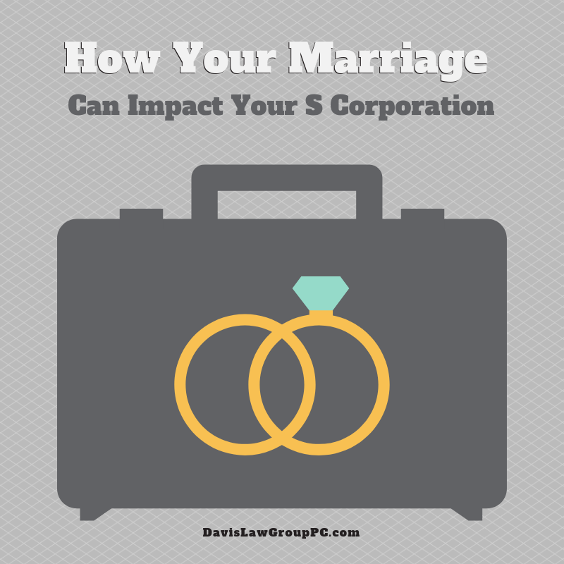How Your Marriage Can Impact Your S Corporation